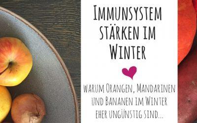 Warum Orangen, Mandarinen und Bananen im Winter eher ungünstig sind…